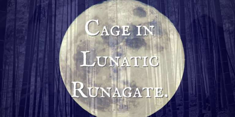 Cage in Lunatic Runagate.
