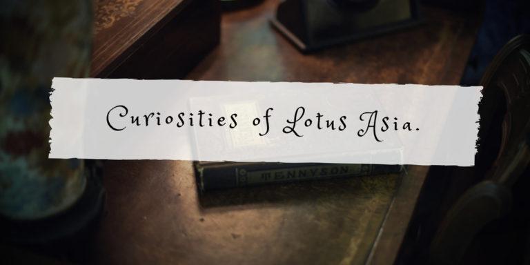 Curiosities of Lotus Asia.